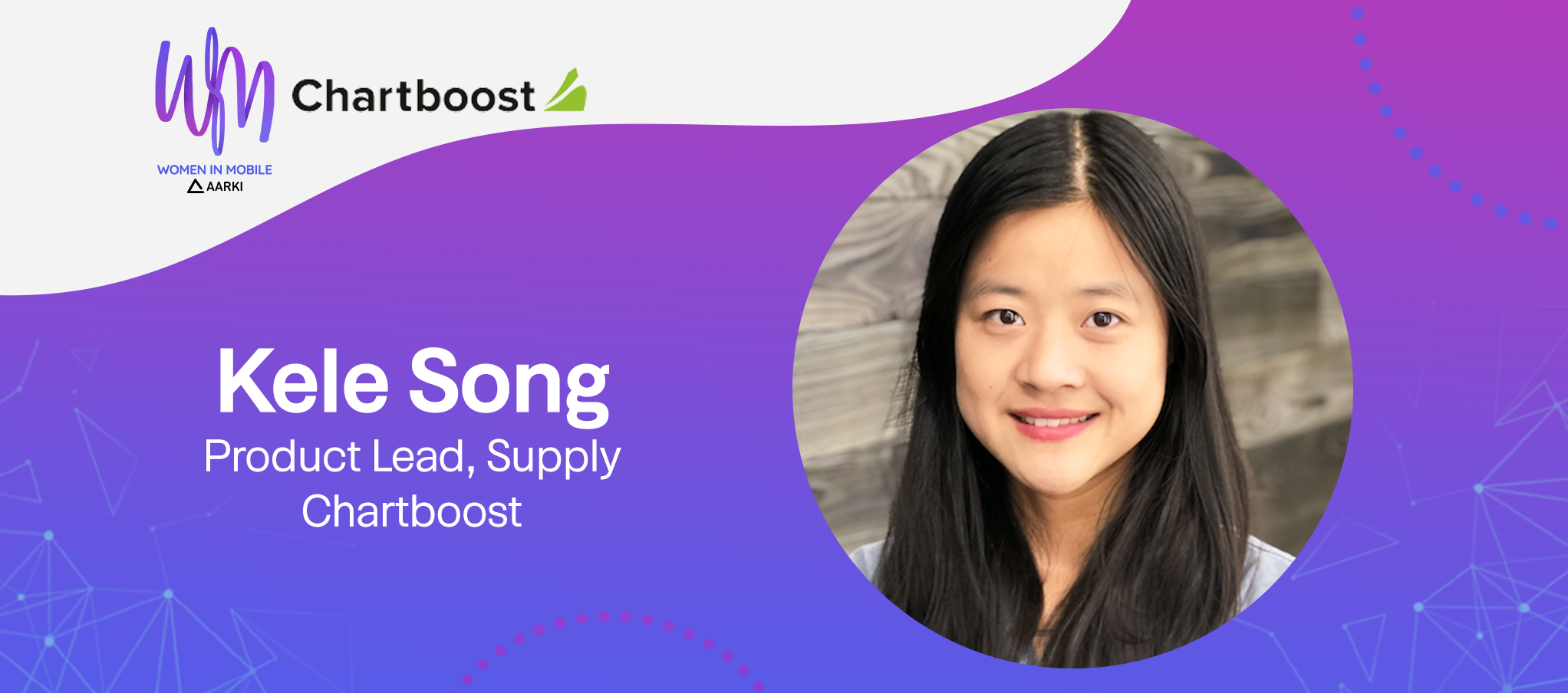 Kele Song, Head of User Acquisition at Chartboost at Aarki's Women in Mobile series