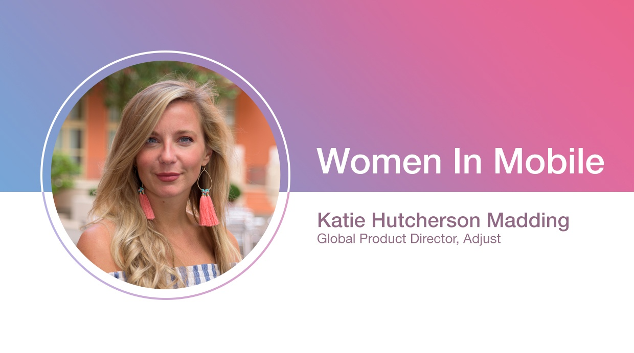 Katie Hutcherson Madding, Global Product Director at Adjust at Aarki's Women in Mobile series