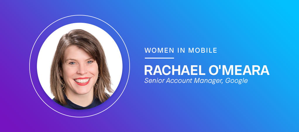 Rachael O'Meara, Senior Account Manager at Google at Aarki's Women in Mobile series
