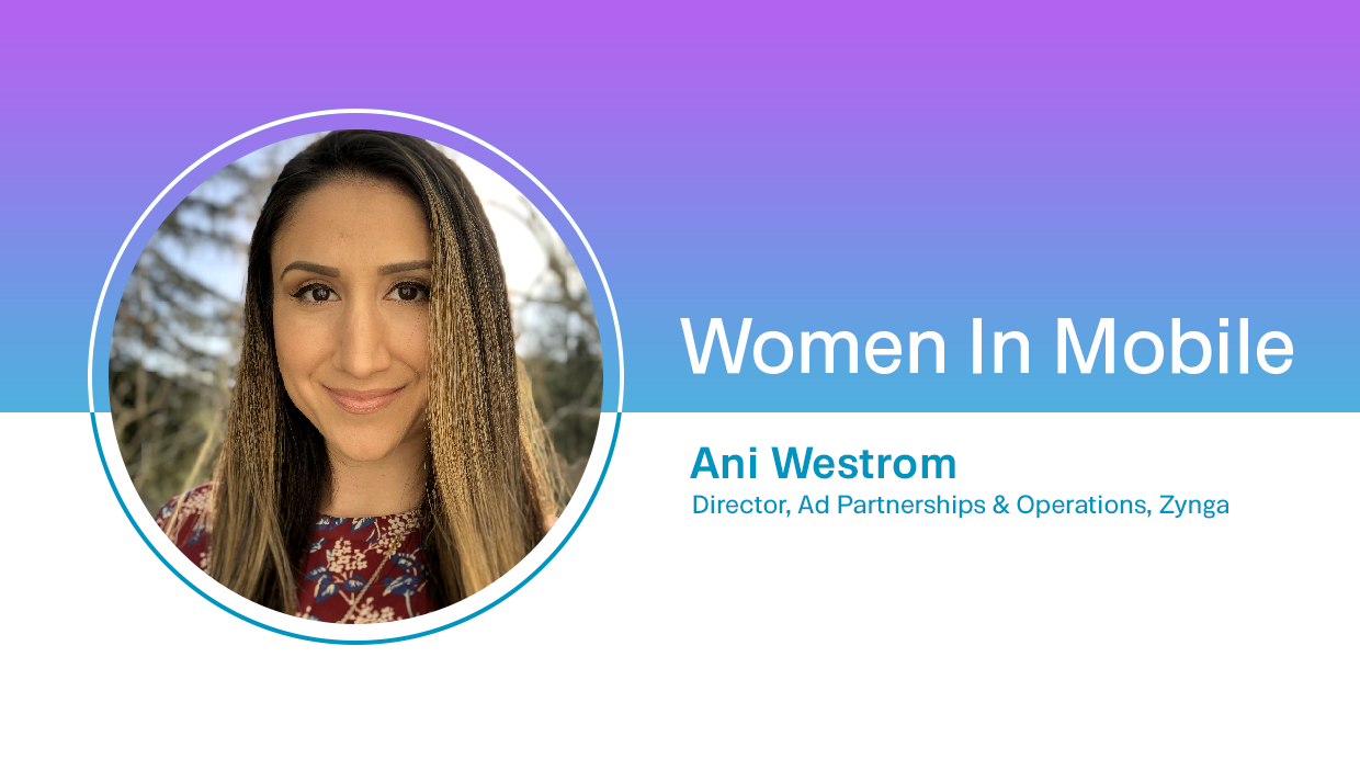 Ani Westrom, Director, Ad Partnerships & Operations at Zynga at Aarki's Women in Mobile series