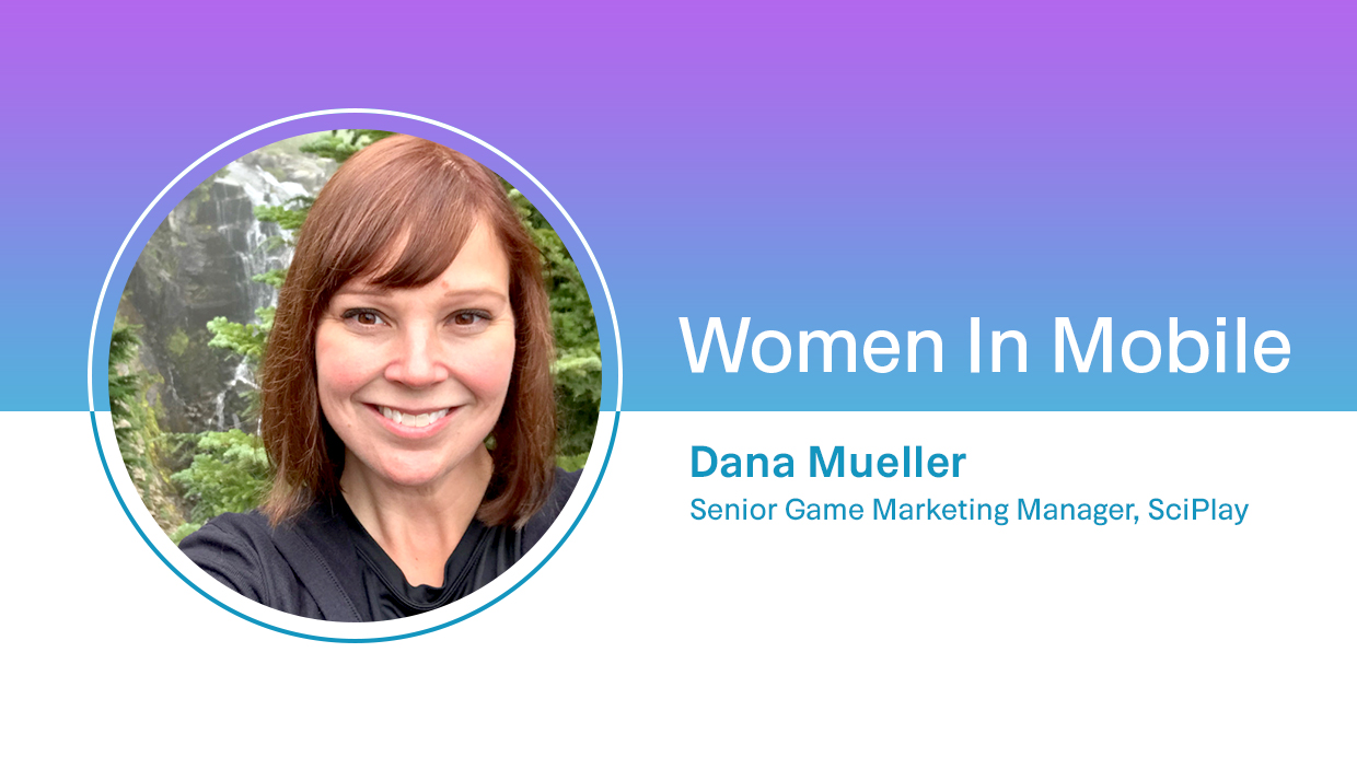 Dana Mueller, Senior Game Marketing Manager at SciPlay at Aarki's Women in Mobile series