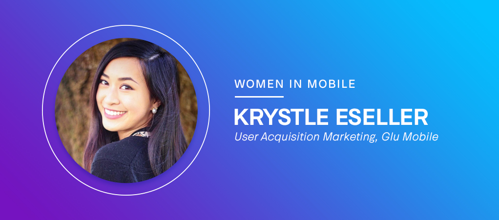 Krystle Eseller, User Acquisition Marketing at Glu Mobile at Aarki's Women in Mobile series