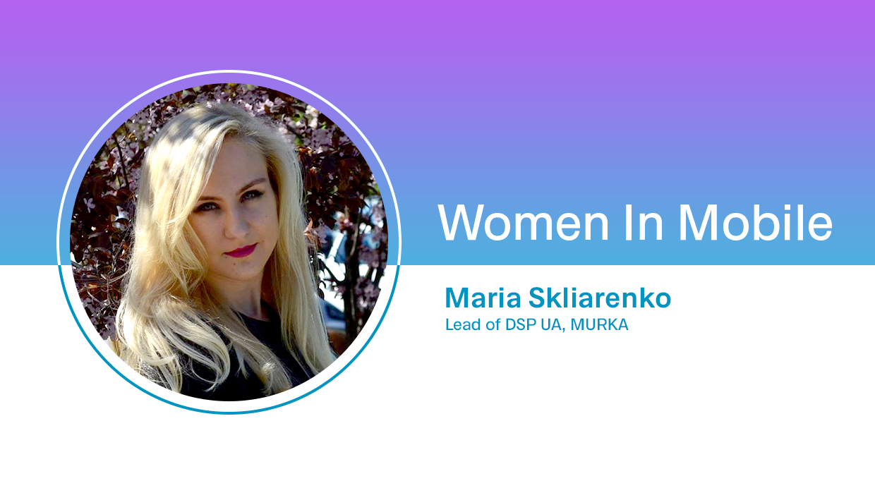 Maria Skliarenko, Lead of DSP UA at MURKA at Aarki's Women in Mobile series