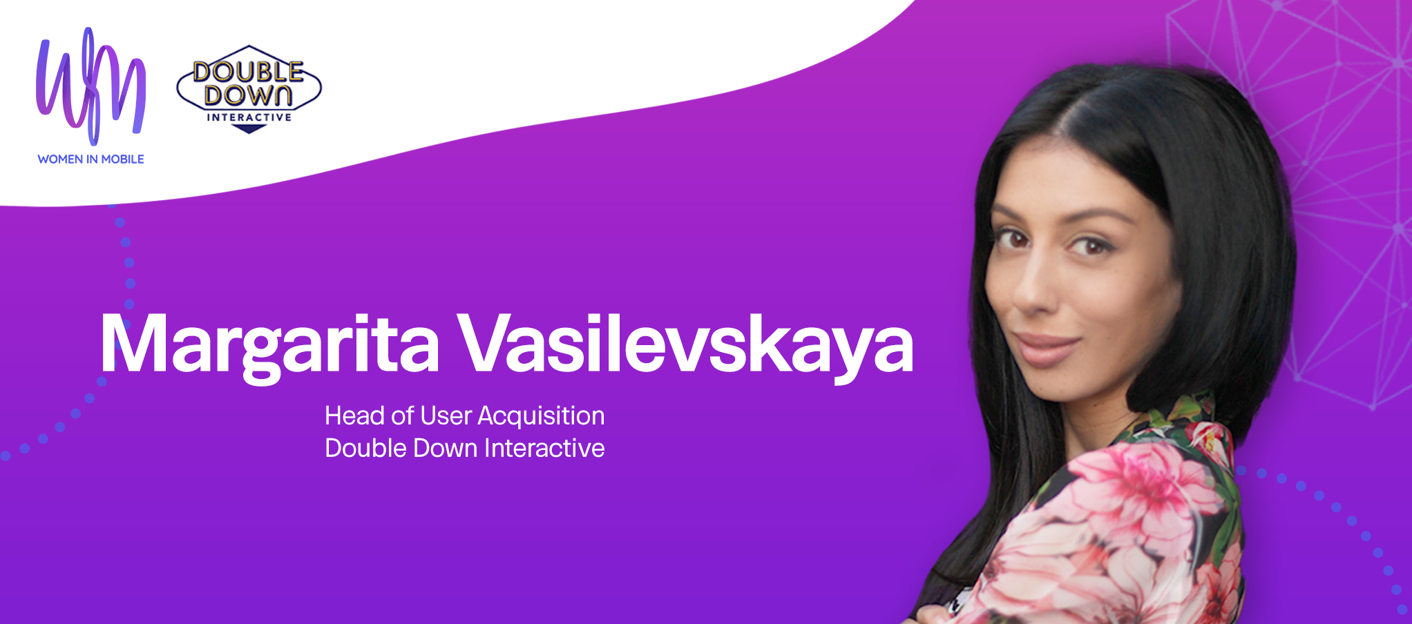 Margarita Vasilevskaya, Head of User Acquisition at DoubleDown Interactive at Aarki's Women in Mobile series