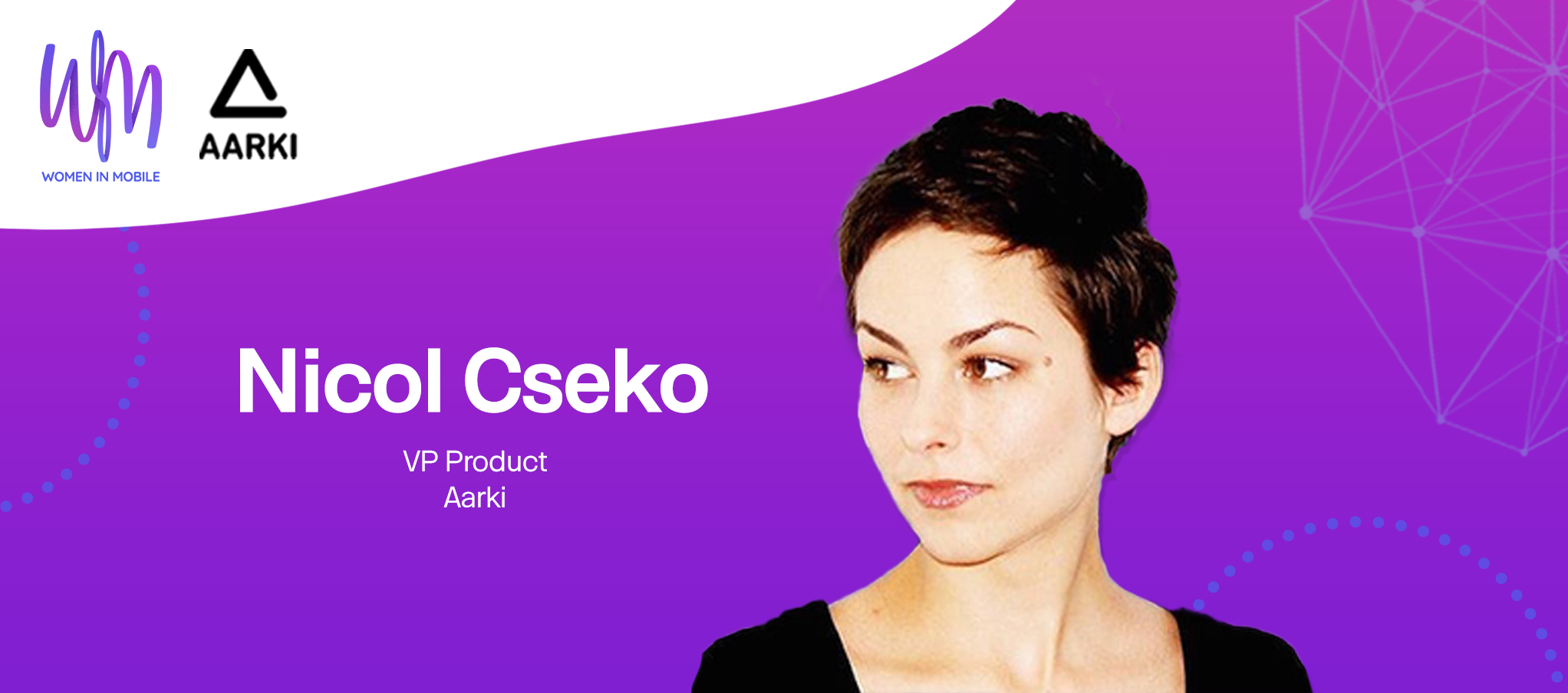 Nicol Cseko, VP Product at Aarki