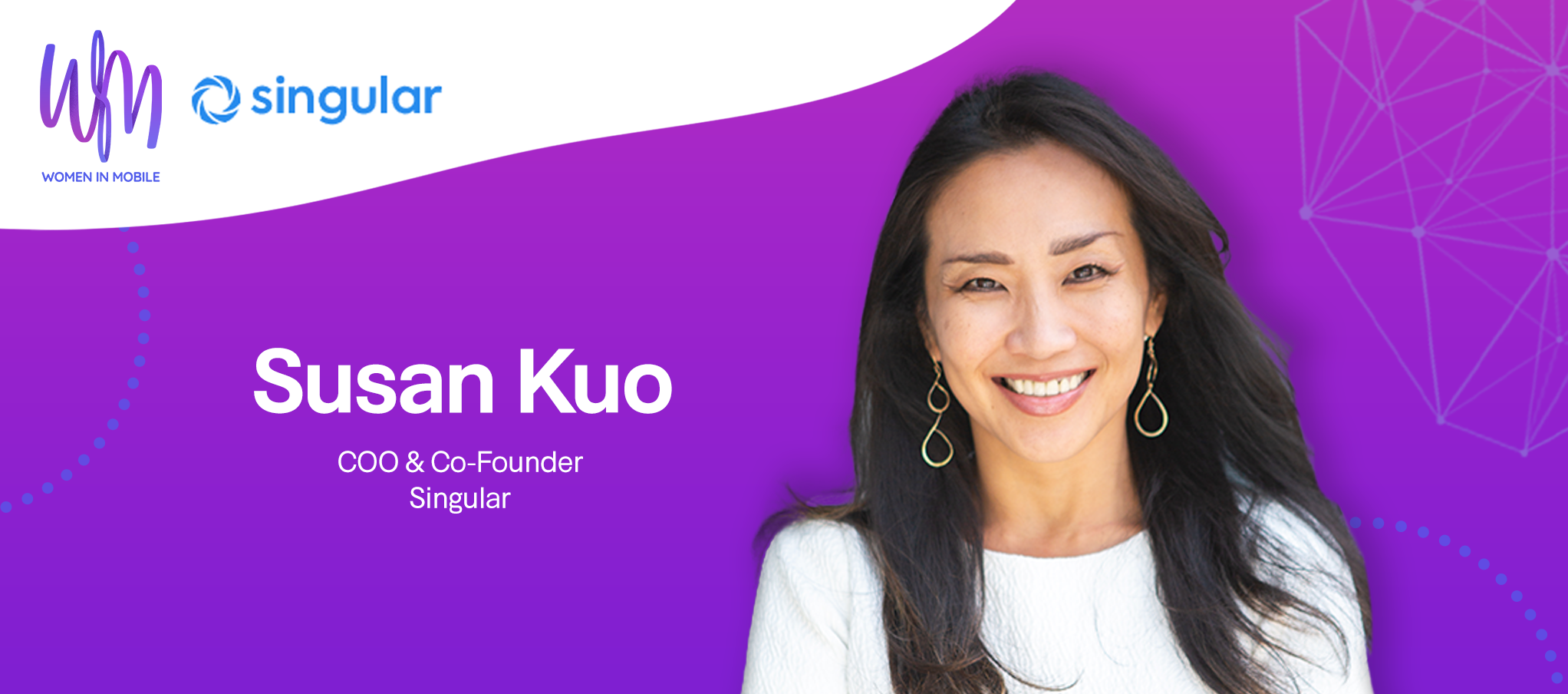 Susan Kuo, COO & Co-Founder at Singular at Aarki's Women in Mobile series