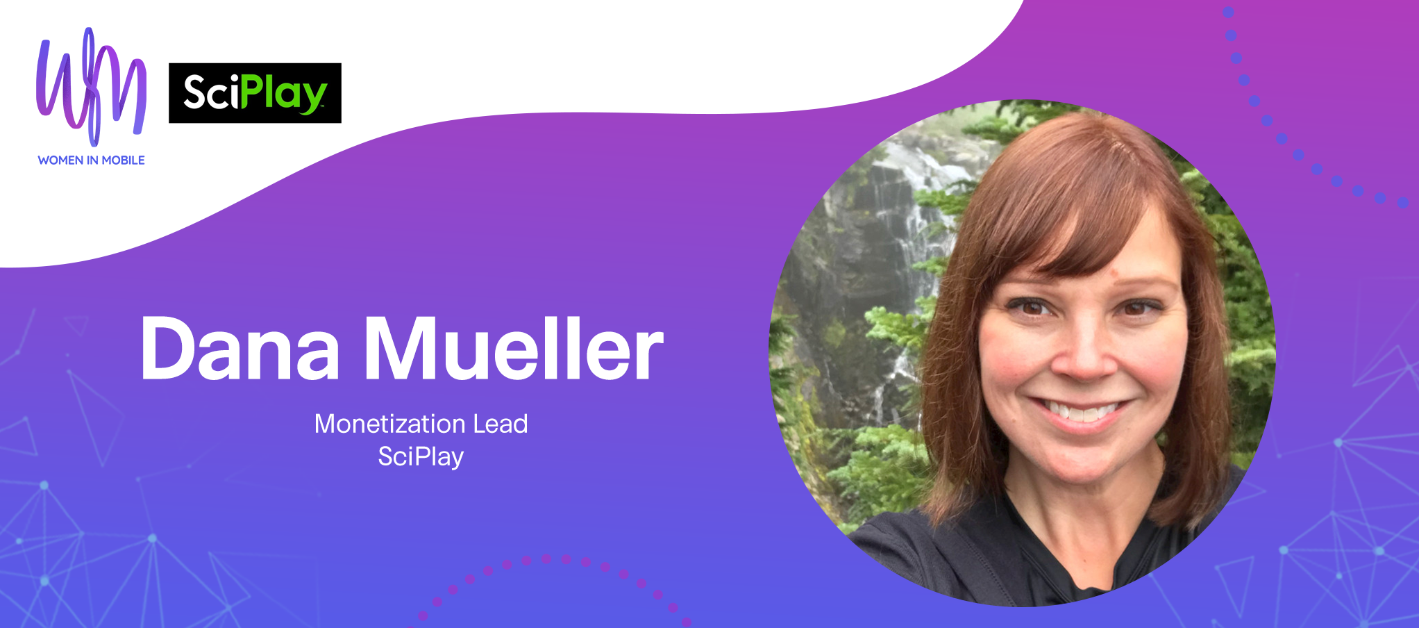 Dana Mueller, Monetization Lead at SciPlay at Aarki's Women in Mobile series