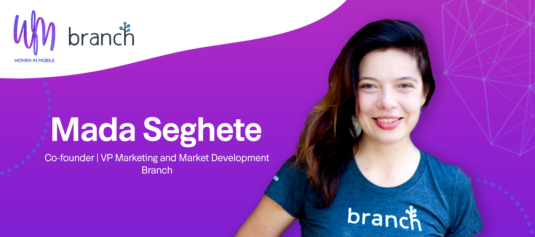 Mada Seghete, Co-founder | VP Marketing and Market Development at Branch, at Aarki's Women in Mobile Series