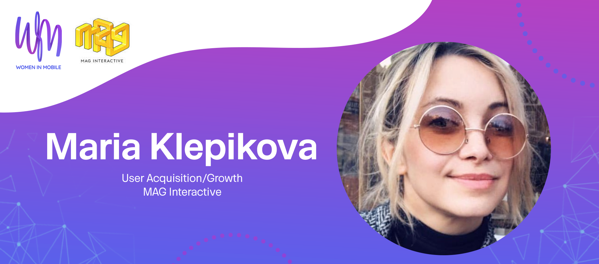 Maria Klepikova, User Acquisition/Growth at MAG Interactive at Aarki's Women in Mobile series