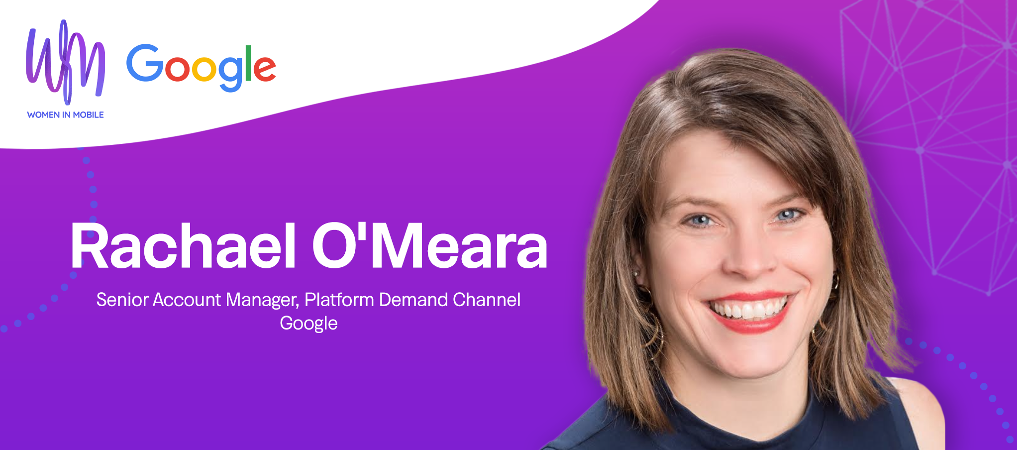 Rachael O'Meara, Senior Account Manager, Platform Demand Channel at Google at Aarki's Women in Mobile series