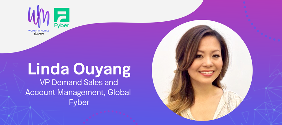 Linda Ouyang  VP Demand Sales and Account Management, Global at Fyber for Women in Mobile by Aarki