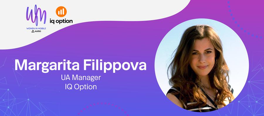 Margarita Filippova, UA Manager at IQ Option at Aarki's Women in Mobile Series