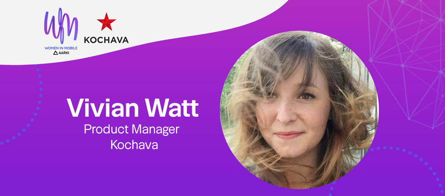 Vivian Watt, Product Manager at Kochava, at Aarki's Women in Mobile Series