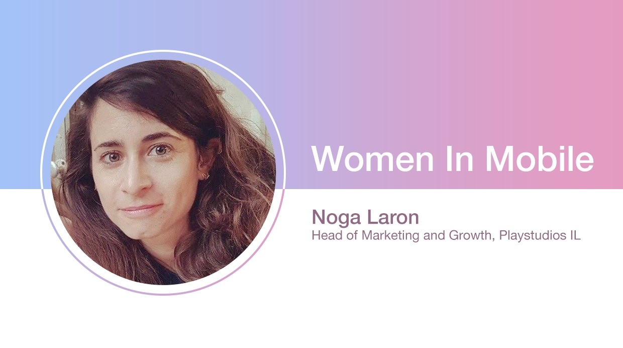 Noga Laron, Head of Marketing and Growth at Playstudios IL at Aarki's Women in Mobile series