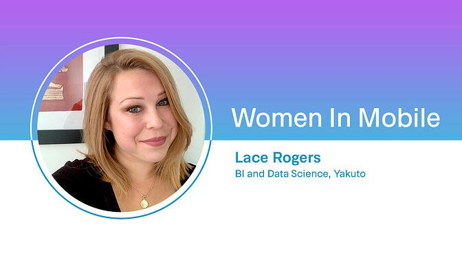 Lace Rogers, BI and Data Science at Yakuto at Aarki's Women in Mobile series