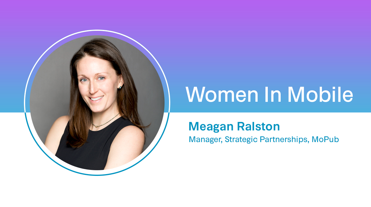 Meagan Ralston Strategic Partnerships Manager at MoPub at Aarki's Women in Mobile series
